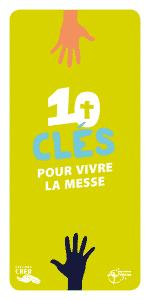 10 clés pour vivre la messe - diocèse de Versailles